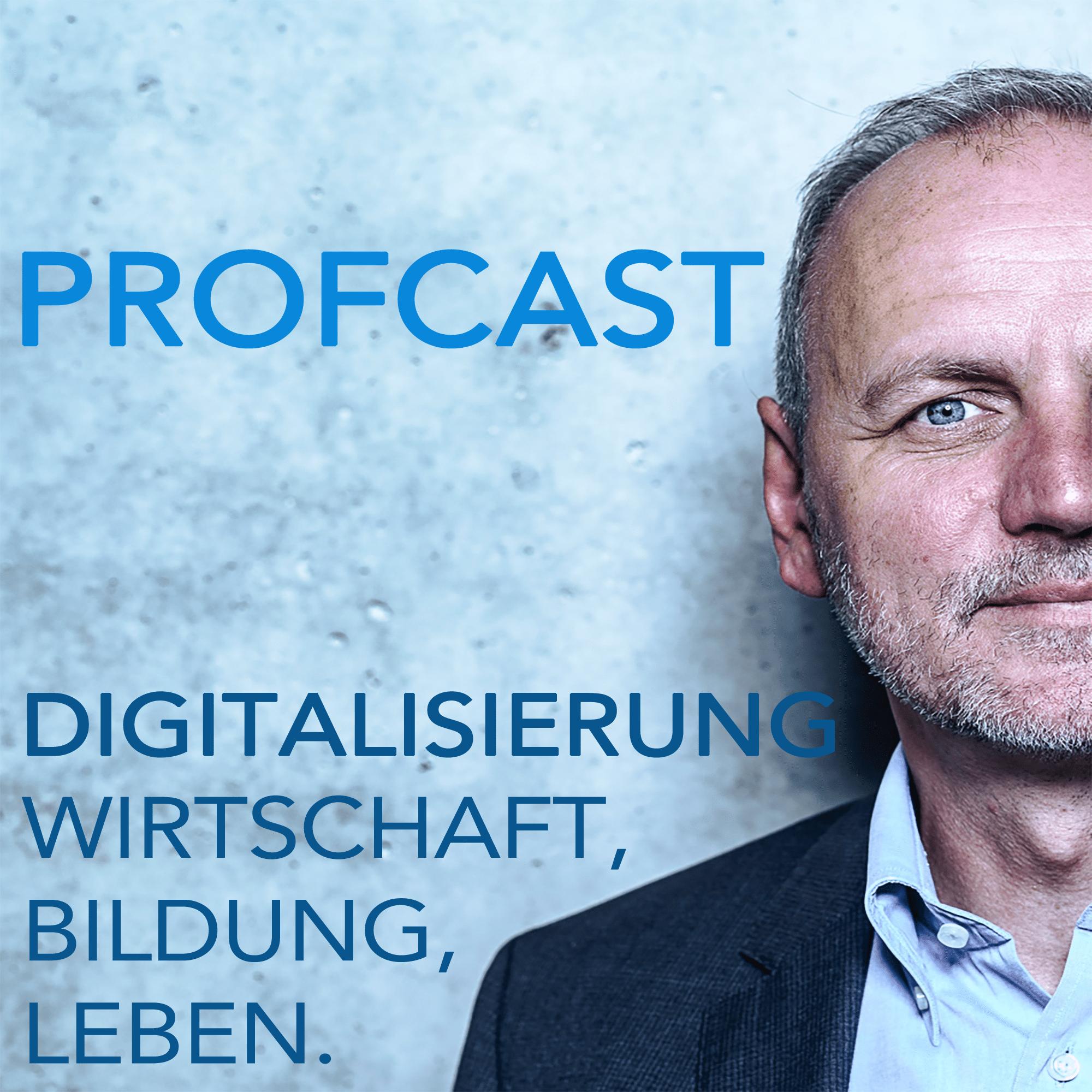 Profcast – Der Podcast übe das Digitale Leben